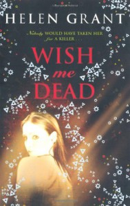 Wish Me Dead. Helen Grant (French Edition) - Helen Grant