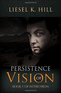 Persistence of Vision - Liesel K. Hill