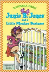 Junie B. Jones and a Little Monkey Business (Junie B. Jones Series #2) -