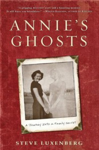 Annie's Ghosts: A Journey Into a Family Secret - Steve Luxenberg