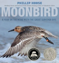 Moonbird: A Year on the Wind with the Great Survivor B95 - Phillip M. Hoose