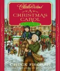 A Christmas Carol: A Pop-Up Book - Charles Dickens, Chuck Fischer