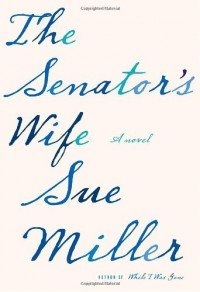 The Senator's Wife - Sue Miller