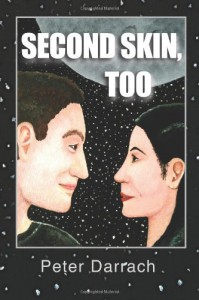 Second Skin, Too: Book Two in the Second Skin Sequence - Peter Darrach