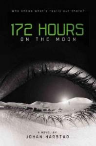 172 Hours on the Moon - Johan (Author) on Apr-17-2012 Hardcover 172 Hours on the Moon 172 HOURS ON THE MOON by Harstad