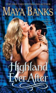 Highland Ever After: The Montgomerys and Armstrongs - Maya Banks