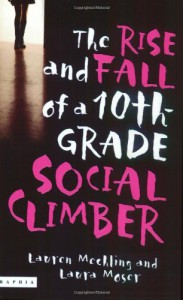 The Rise and Fall of a 10th Grade Social Climber - Lauren Mechling, Laura Moser
