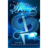When, At Last, He Found Me (Memoir of a Mermaid, #1) - Adrianna Stepiano