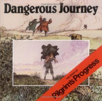 Dangerous Journey: The Story of Pilgrim's Progress - Oliver Hunkin, John Bunyan, Alan Parry