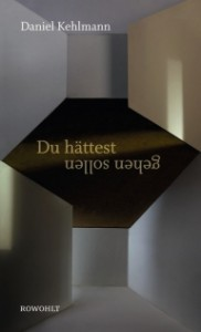 Du Hättest Gehen Sollen - Daniel Kehlmann