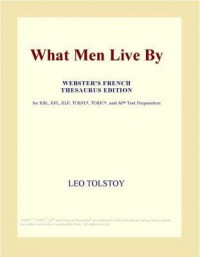 What Men Live By - Leo Tolstoy