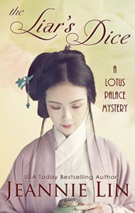 The Liar's Dice: A Lotus Palace Mystery (The Lotus Palace Mysteries) - Jeannie Lin