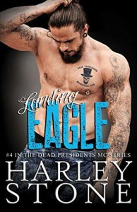 Landing Eagle (Dead Presidents MC #4) - Harley Stone
