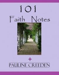 101 Faith Notes - Pauline Creeden
