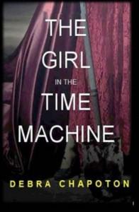 The Girl in the Time Machine - Debra Chapoton