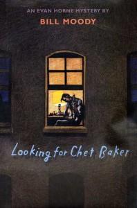 Looking For Chet Baker: An Evan Horne Mystery - Bill Moody