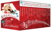 Love, Christmas - Holiday stories that will put a song in your heart! - Leanne Banks, Mimi Barbour, Joan Reeves, Mona Risk, Patricia Rosemoor, Rebecca York, Denise Devine, Donna Fasano, Traci Hall, Taylor Lee, Stephanie Queen, Jennifer St. Giles, Alicia Street, Katy Walters, Rachelle Ayala, Jacquie Biggar, Michele Hauf, Dani Haviland, Nancy Ra