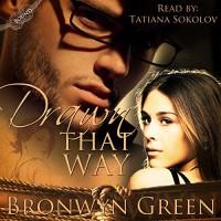 Drawn That Way: Bound - Tatiana Sokolov, Bronwyn Green, Bronwyn Green