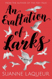 An Exaltation of Larks - Suanne Laqueur