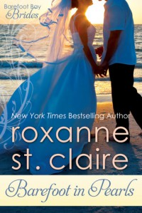 Barefoot in Pearls - Roxanne St. Claire