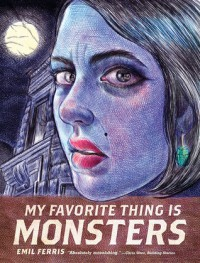 My Favorite Thing Is Monsters - Emil Ferris