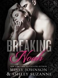 Breaking Noah - Missy Johnson, Ashley Suzanne