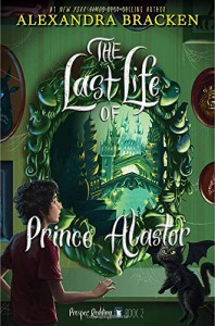 The Last Life of Prince Alastor - Alexandra Bracken