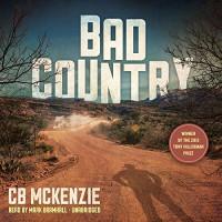 Bad Country - C.B. McKenzie, Inc. Blackstone Audio,  Inc., Mark Bramhall