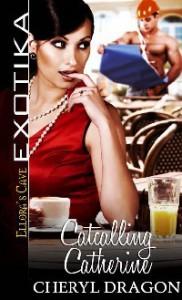 Catcalling Catherine - Cheryl Dragon