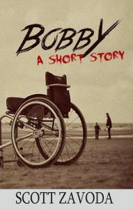 Bobby: A Short Story - Scott Zavoda
