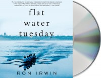 Flat Water Tuesday - Ron  Irwin