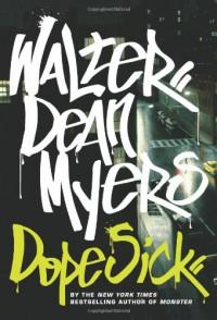 Dope Sick - Walter Dean Myers