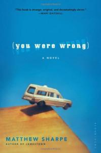 You Were Wrong - Matthew Sharpe
