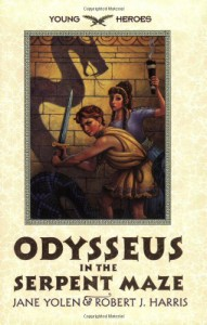 Odysseus in the Serpent Maze - Jane Yolen, Robert J. Harris