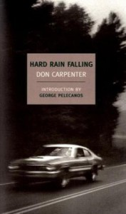 Hard Rain Falling (New York Review Books Classics) - Don Carpenter