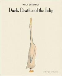 Duck Death & Tulip - Wolf Erlbruch