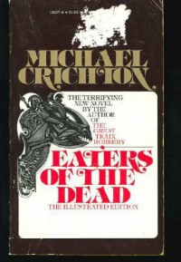 Eaters of the Dead - Michael Crichton, Ian Miller