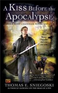 A Kiss Before the Apocalypse: A Remy Chandler Novel - Thomas E. Sniegoski