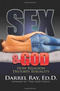 Sex & God: How Religion Distorts Sexuality - Darrel Ray
