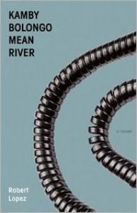Kamby Bolongo Mean River - Robert Lopez