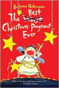 The Best Christmas Pageant Ever (Turtleback School & Library Binding Edition) - Barbara Robinson