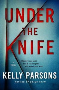 Under the Knife: A Novel - Kelly Parsons