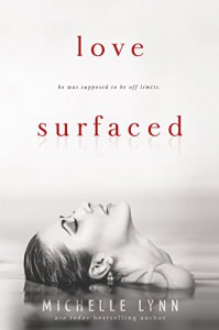 Love Surfaced - Michelle Lynn, Unforeseen Editing