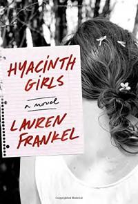 Hyacinth Girls: A Novel - Lauren Frankel
