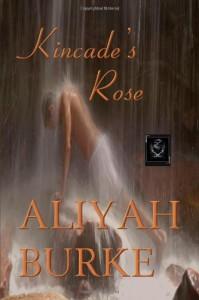 Kincade's Rose - Aliyah Burke