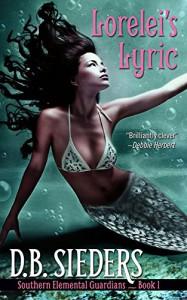 Lorelei's Lyric (Southern Elemental Guardians Book 1) - D.B. Sieders