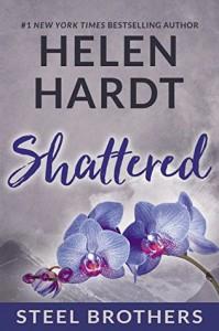 Shattered (Steel Brothers Saga) - Helen Hardt