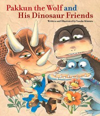 Pakkun the Wolf and His Dinosaur Friends - Yasuko Kimura
