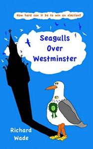 Seagulls Over Westminster  - Richard Wade