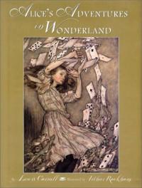 Alice's Adventures in Wonderland - Lewis Carroll, Arthur Rackham, Peter Glassman